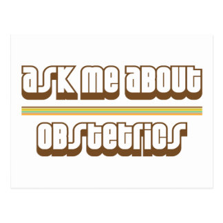 Ask Me About Obstetrics Postcard