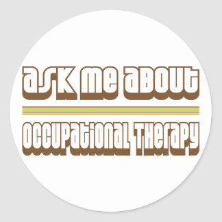 Ask Me About Occupational Therapy Classic Round Sticker