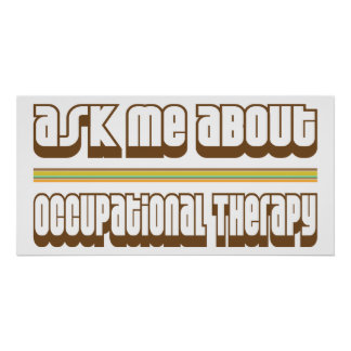Ask Me About Occupational Therapy Print