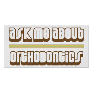 Ask Me About Orthodontics Poster