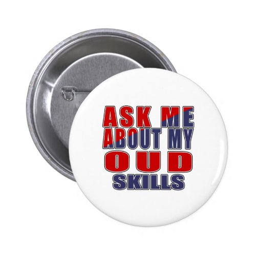 Ask Me About My Oud Skills Round Button