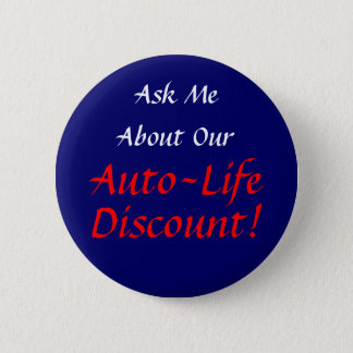 Ask Me About Our Auto-Life Discount -- Button