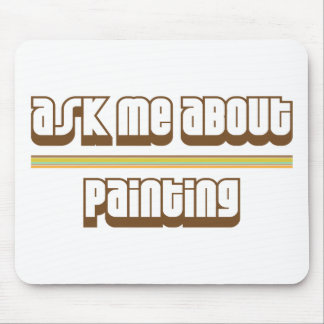 Ask Me About Painting Mousepad