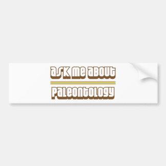 Ask Me About Paleontology Bumper Stickers