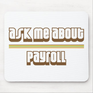 Ask Me About Payroll Mousepads