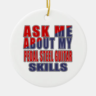 ASK ME ABOUT PEDAL STEEL GUITAR MUSIC CERAMIC ORNAMENT