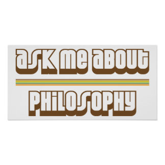 Ask Me About Philosophy Poster