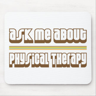 Ask Me About Physical Therapy Mouse Pad