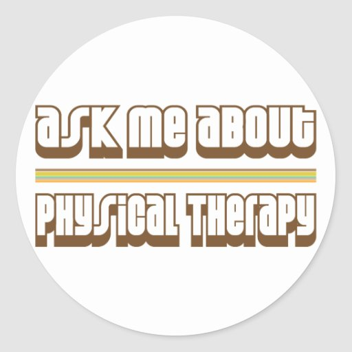 Ask Me About Physical Therapy Round Sticker