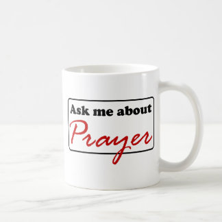 Ask Me About Prayer Coffee Mug