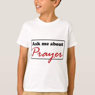 Ask Me About Prayer T-Shirt