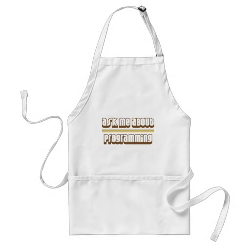 Ask Me About Programming Adult Apron