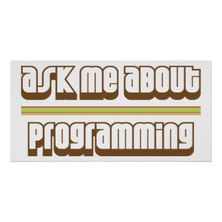 Ask Me About Programming Poster