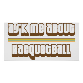Ask Me About Racquetball Posters