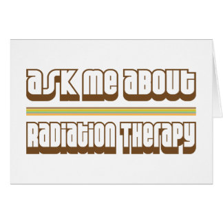 Ask Me About Radiation Therapy Card