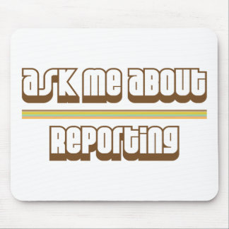 Ask Me About Reporting Mousepads