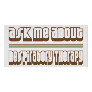Ask Me About Respiratory Therapy Poster