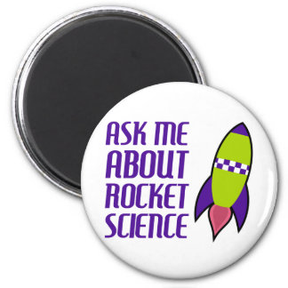 Ask me about Rocket Science 2 Inch Round Magnet