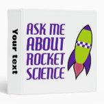 Ask me about Rocket Science 3 Ring Binder