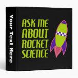 Ask me about Rocket Science Binders