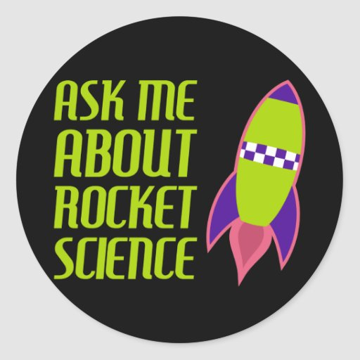 Ask me about Rocket Science Classic Round Sticker