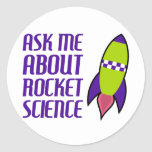 Ask me about Rocket Science Round Stickers