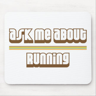 Ask Me About Running Mouse Pad