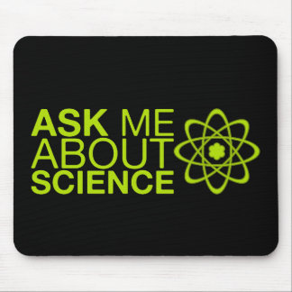 Ask me about Science Mouse Pad