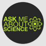 Ask me about Science Round Sticker