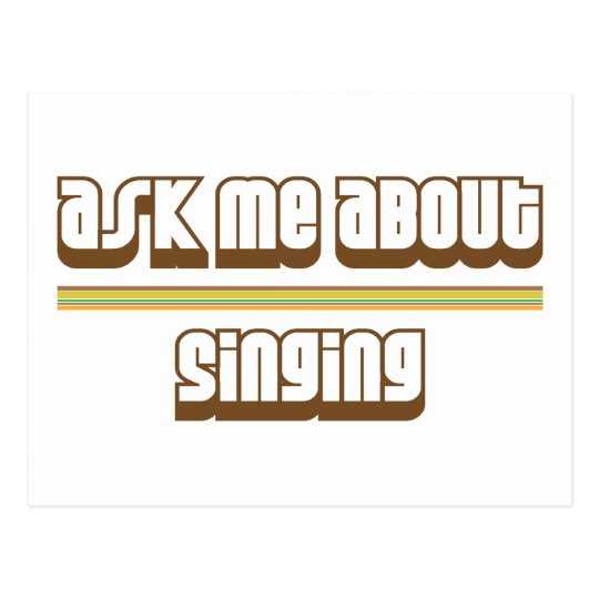 Ask Me About Singing Postcard