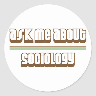 Ask Me About Sociology Classic Round Sticker