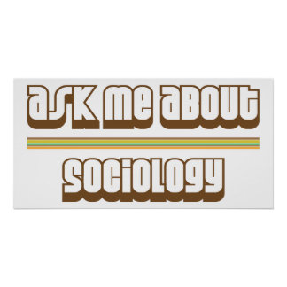 Ask Me About Sociology Poster