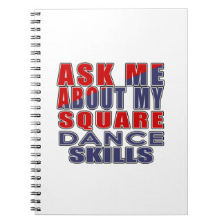 ASK ME ABOUT SQUARE DANCE NOTEBOOK