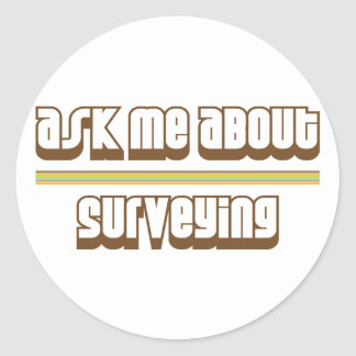 Ask Me About Surveying Classic Round Sticker