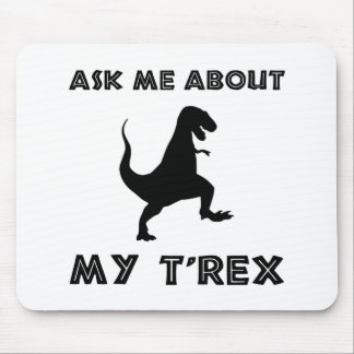Ask Me About T Rex Funny Mouse Pad