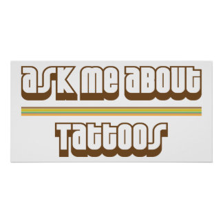 Ask Me About Tattoos Poster