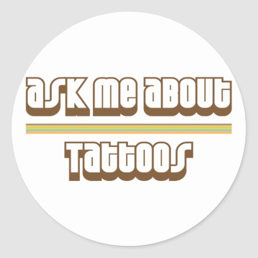 Ask Me About Tattoos Stickers
