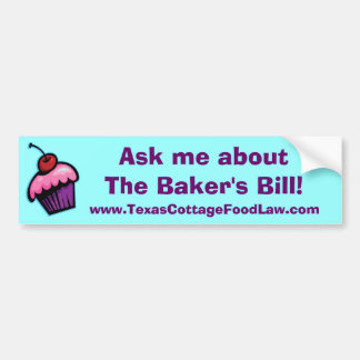 Ask me about The Baker's Bill blue Car Bumper Sticker