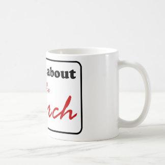 Ask Me About The Church Coffee Mug