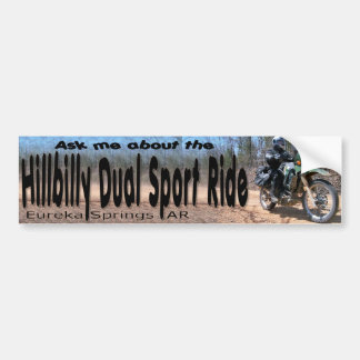 Ask me about the Hillbilly Dual Sport Ride! Bumper Sticker