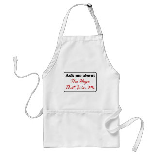 Ask Me About The Hope That Is in Me Adult Apron