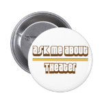 Ask Me About Theater Pin