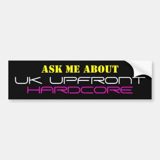 ASK ME ABOUT UK UPFRONT HARDCORE - Customized Bumper Sticker