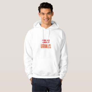 Ask Me About Uranus Hoodie