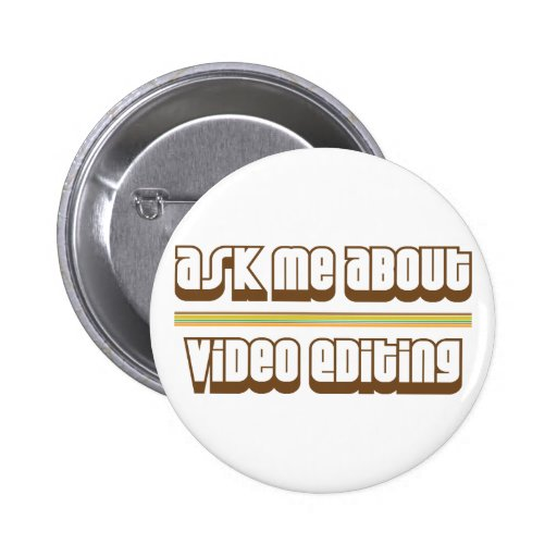 Ask Me About Video Editing 2 Inch Round Button