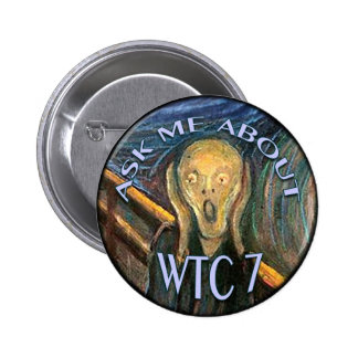ASK ME ABOUT WTC 7 – SCREAM PINBACK BUTTON