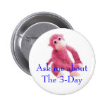 Ask me aboutThe 3-Day 2 Inch Round Button
