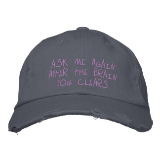 Ask Me Again After TheBrain Fog Clears Embroidered Baseball Cap