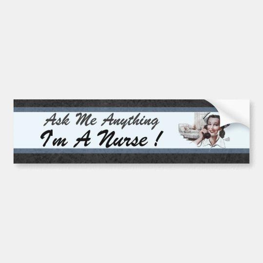 Ask me anything funny vintage nurse bumper sticker