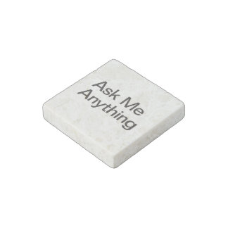 Ask Me Anything Stone Magnet